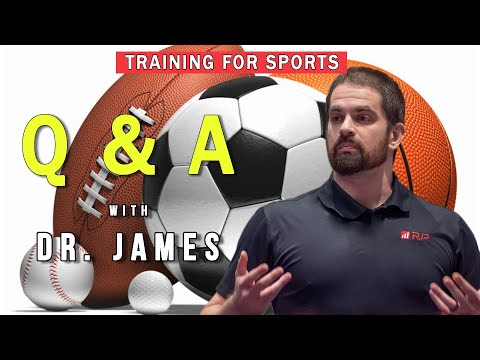 Training for Sports with Dr. James-  Episode 6 -  Q+A