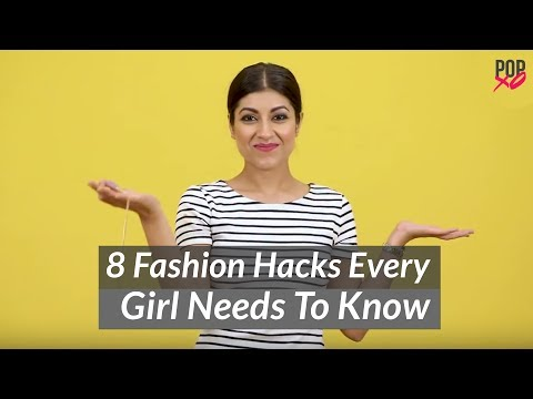 8 Fashion Hacks Every Girl Needs To Know - POPxo Fashion