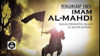 Video Ciri-ciri Imam Mahdi Akhir Zaman MP3, 3GP, MP4, WEBM, AVI, FLV Agustus 2018