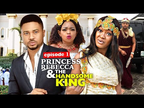 PRINCESS REBECCA & THE HANDSOME KING season 1 = 2020 Rebecca Nollywood Movies