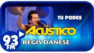 Regis Danese - TU PODES - Acústico 93 - AO VIVO - Junho De 2013