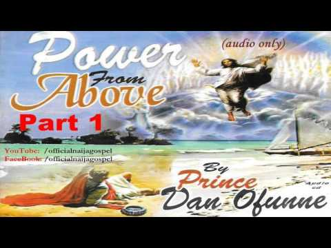 Power From Above 1 - Prince Dan Ofunne  [Official Naija Gospel]
