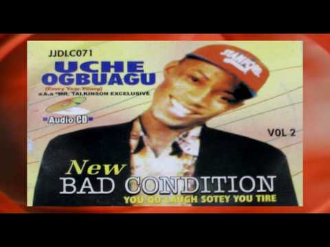 NEW BAD CONDITION Vol 2...................ambassador UCHE OGBUAGU