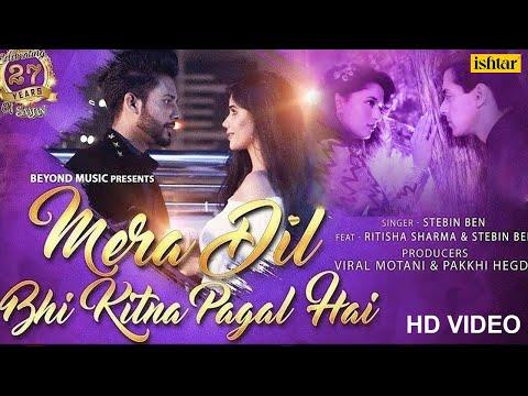Mera Dil Bhi Kitna Pagal Hai   Stebin Ben   Ritisha   27 Years Of Saajan   Bollywood Romantic Songs