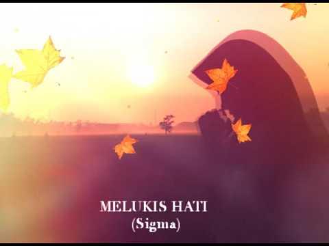 Download MELUKIS HATI - SIGMA (Lyrics) HD Mp4 3GP Video and MP3