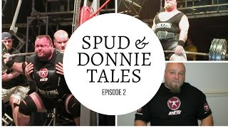 The second episode of Spud & Donnie Tales goes inside the training protocol these two legends did for competition!
