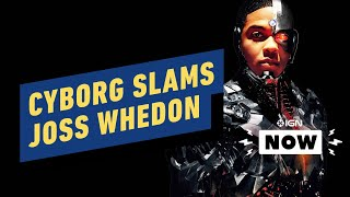 Cyborg Actor Ray Fisher Slams Justice League Reshoots, Director Joss Whedon - IGN Now by IGN