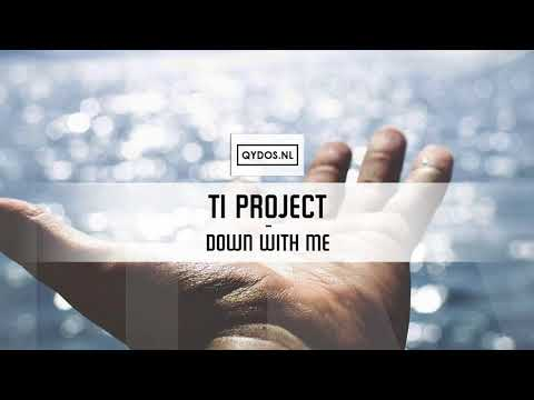 TI Project - Down With Me