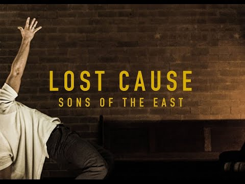 Sons Of The East - Lost Cause [Official Video]