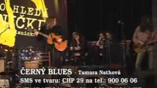 Video Černý Blues - Tamara Nathová