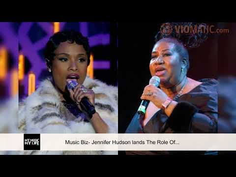 Music Biz- Jennifer Hudson lands The Role Of Aretha Franklin in Queen of Soul Biopic