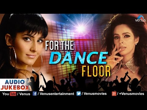 Bollywood Best Songs - For The Dance Floor (Blockbuster Hits) | Audio Jukebox 21 April 2014 02 PM