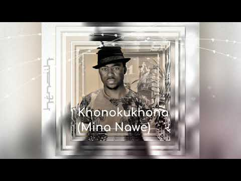 Khonokhona [Mina Nawe]
