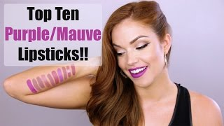 Top 10 Purple/ Mauve Lipsticks!!!
