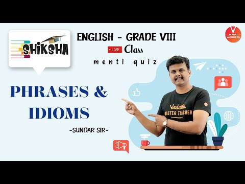 Idioms and Phrases | Class 8 English | English Class 8 Quiz | Young Wonders | Menti Live