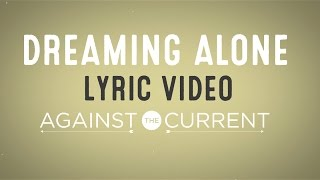 Download lagu Against The Current Dreaming Alone Feat Taka Mp3