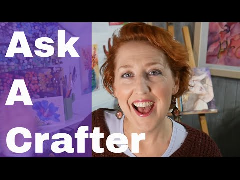 Ask A Crafter Reboot Episode #1
