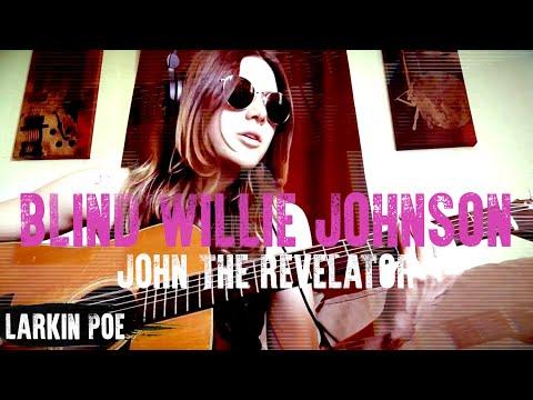 Larkin Poe | Blind Willie Johnson Cover (