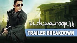 Video Vishwaroop 2 | Trailer breakdown | Kamal Haasan | Rahul Bose | MP3, 3GP, MP4, WEBM, AVI, FLV Juni 2018