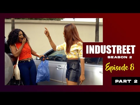 INDUSTREET S2EP8 - EXPOSED (Part 2) | Funke Akindele, Lydia Forson, Sonorous, Martinsfeelz