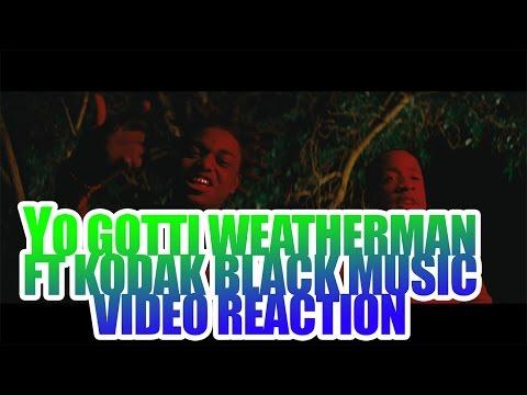 YO GOTTI WEATHERMAN FT KODAK BLACK MUSIC VIDEO REACTION!!