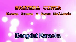 Video Bahtera Cinta - Rhoma Irama & Noer Halimah | Dangdut Karaoke Tanpa Vokal MP3, 3GP, MP4, WEBM, AVI, FLV September 2017