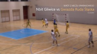 [SPARING] Nbit Gliwice – Gwiazda Ruda Śląska - skrót