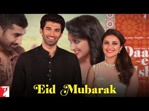 Eid Mubarak from Aditya Roy Kapur & Parineeti Chopra... Aditya Roy Kapur,Parineeti Chopra