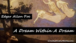 A DREAM WITHIN A DREAM by Edgar Allan Poe - FULL AudioBook