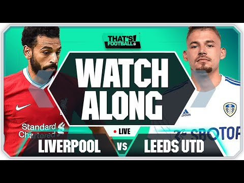 LIVERPOOL vs LEEDS UNITED LIVE Watchalong with Mark Goldbridge