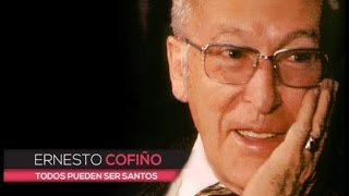 "Documentary: ""Ernesto Cofiño. All can be saints"""