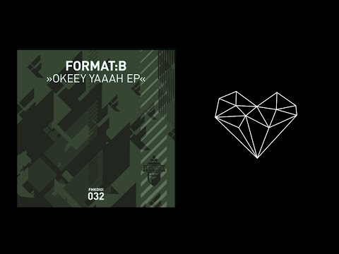 Format B - Okeey Yaaah (Original Mix)