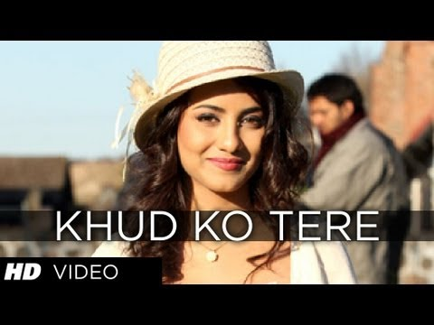 Video Song : Khud Ko Tere