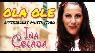 Ola Ole -  Ina Colada (offizielles Video HD)