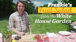 Frankie's Freshest Fruit Salad Ever from the White House Kitchen Garden by Tastemade