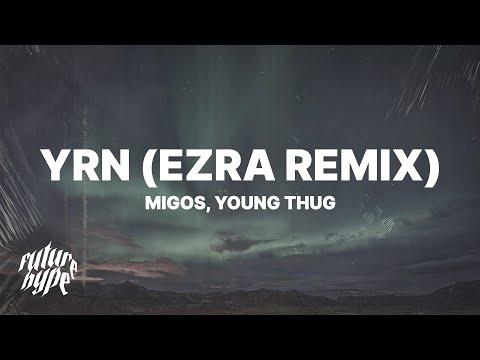 "Migos ft. Young Thug - YRN (EZRA Remix) (Lyrics) ""The Vivi Trend Oh"""