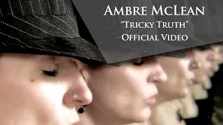 Ambre McLean - Tricky Truth
