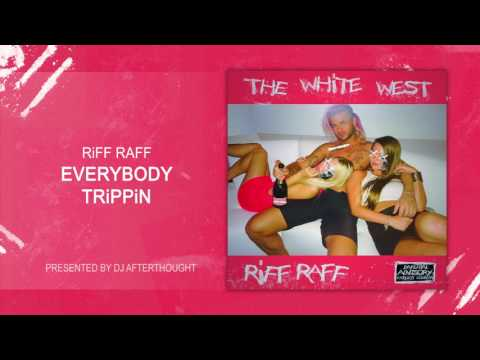 "RiFF RAFF ""EVERYBODY TRiPPiN"" [OFFiCiAL AUDiO STREAM]"