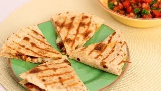 Chicken Quesadilla Recipe - Laura Vitale - Laura in the Kitche...
