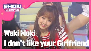 Video Show Champion EP.241 WekiMeki - I don't like your Girlfriend [위키미키 - 'I don't like your Girlfriend] MP3, 3GP, MP4, WEBM, AVI, FLV Januari 2018
