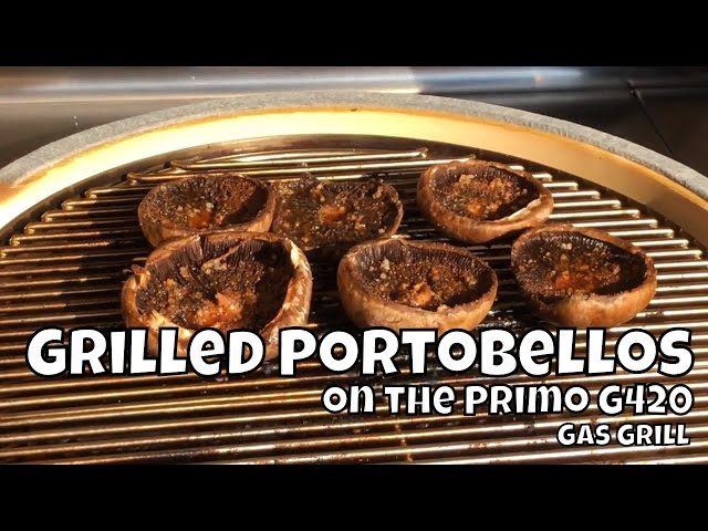 Grilled Portabella Mushrooms | Grilled Mushroom Appetizer on the Primo G420 Gas Grill