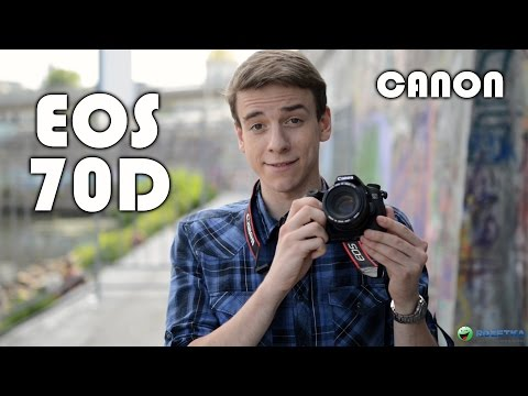 Canon EOS 70D: обзор полупрофессионального фотоаппарата (видео)