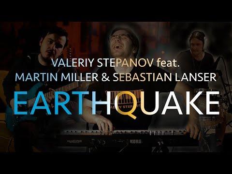 Valeriy Stepanov feat. Martin Miller & Sebastian Lanser – Earthquake
