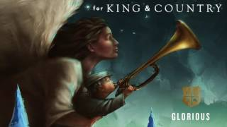 for KING & COUNTRY - Glorious (Official Audio)