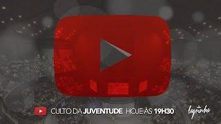 18/03/2017 - Culto da Juventude