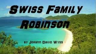 The Swiss Family Robinson - PART 1 of 2 - FULL Audio Book by Johann David Wyss - Classic Fiction