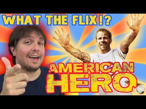 What The Flix!? - American Hero