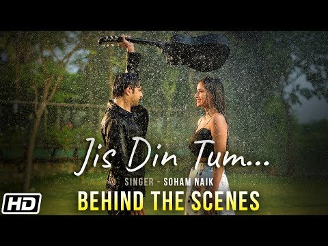 Video Jis Din Tum | Behind The Scenes | Soham Naik | Anurag Saikia | Vatsal Sheth | Latest Hindi Song 2020 download in MP3, 3GP, MP4, WEBM, AVI, FLV January 2017