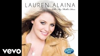 Lauren Alaina - Like My Mother Does (Audio)