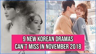 Video 9 New Korean Dramas You Can't Miss in November 2018 MP3, 3GP, MP4, WEBM, AVI, FLV Desember 2018